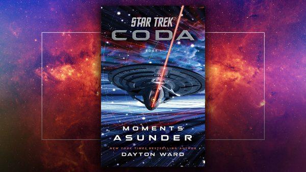 """Moments Asunder"" Review: An Integral Read For Star Trek Novel-Verse Fans"